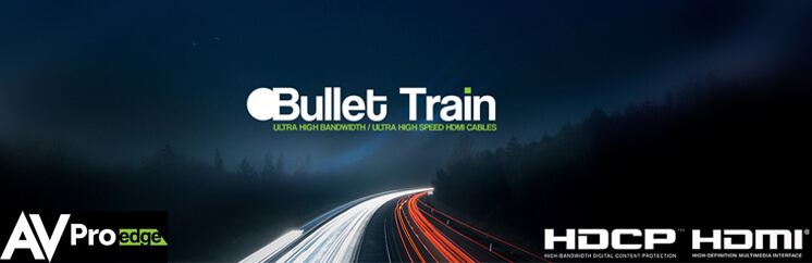 Bullet Train AVPro Edge HDMI Cables